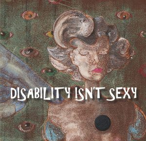 Disability Isn't Sexy: Book Launch at Watermark Art Center