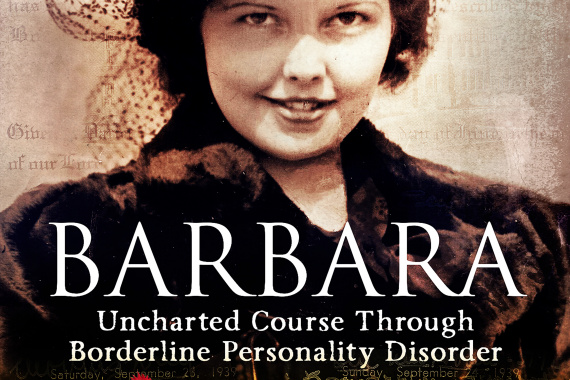 Barbara, Uncharted Course Through Borderline Personality Disorder